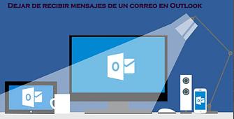 Dejar de recibir mensajes de un correo en Outlook